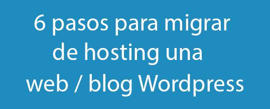 6 pasos para migrar de hosting una web / blog  WordPress